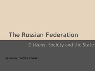 T h e Russian Federation