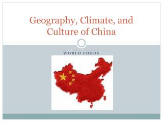 Geography, Climate, and Culture of China