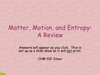 Matter, Motion, and Entropy:  A Review