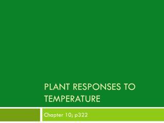 Plant Responses to Temperature