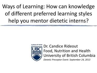 Dr. Candice Rideout Food, Nutrition and Health University of British Columbia