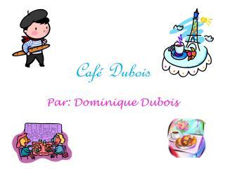 Caf� Dubois