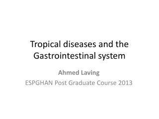 Tropical diseases and the Gastrointestinal system
