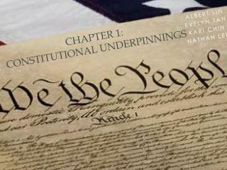 Chapter 1:  Constitutional Underpinnings
