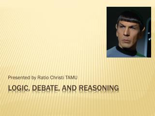 Logic, Debate, and Reasoning