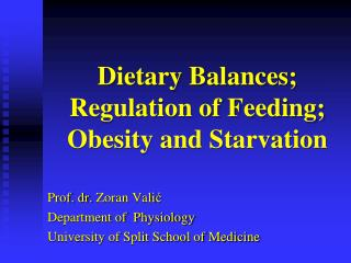 Dietary Balances; Regulation of Feeding; Obesity and Starvation
