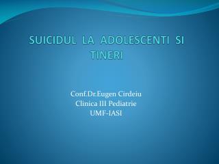 SUICIDUL  LA  ADOLESCENTI  SI TINERI