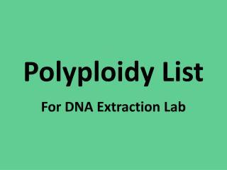 Polyploidy List