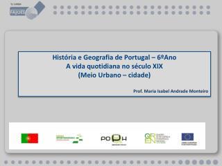 História e Geografia de Portugal – 6ºAno A vida quotidiana no século XIX  (Meio Urbano – cidade)