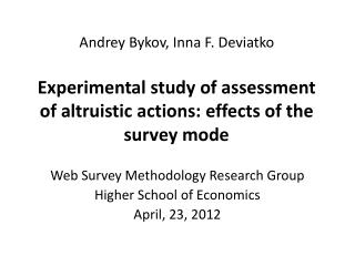 Web Survey Methodology Research Group Higher School of Economics April, 23, 2012