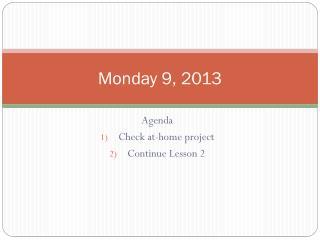 Monday 9, 2013