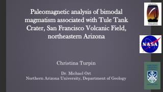 Christina Turpin Dr. Michael Ort Northern Arizona University, Department of Geology