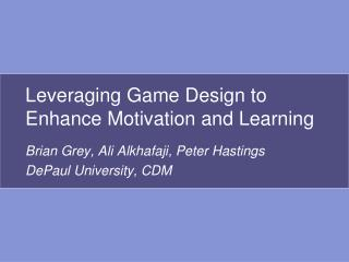 Leveraging Game Design to Enhance Motivation and Learning