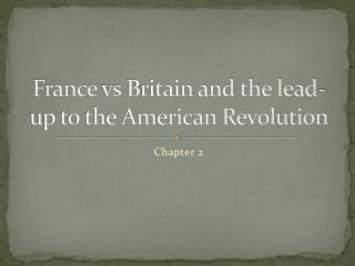 France  vs  Britain and the lead-up to the American Revolution