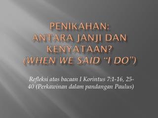 "Penikahan : Antara Janji dan Kenyataan ? (When we said ""I do"")"