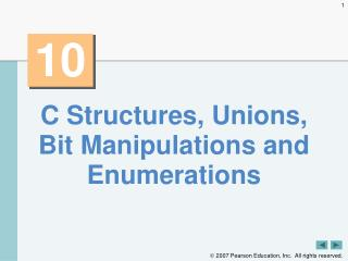 C Structures, Unions, Bit Manipulations and Enumerations