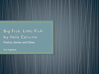 Big Fish, Little Fish by  Italo  Calvino