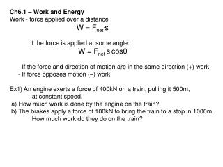 Ch6.1 – Work  and Energy Work -  force applied over a  distance			  W =  F net . s