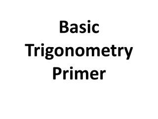 Basic Trigonometry  Primer