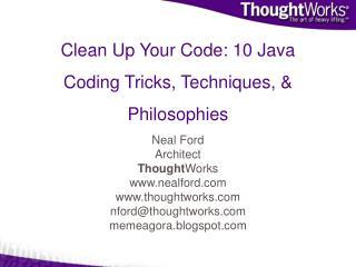 Clean Up Your Code: 10 Java Coding Tricks, Techniques,  Philosophies