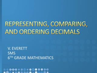 REPRESENTING, COMPARING, AND ORDERING DECIMALS