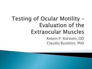 Testing of Ocular Motility – Evaluation of the  Extraocular  Muscles