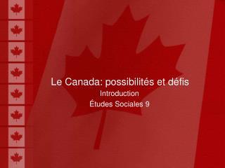 Le Canada: possibilités et défis