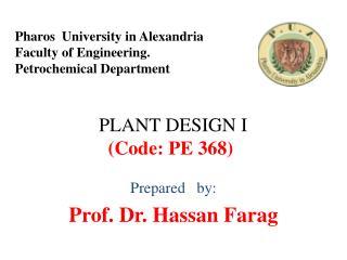 PLANT DESIGN I (Code: PE 368)