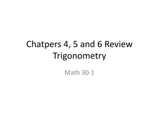 Chatpers  4, 5 and 6 Review Trigonometry
