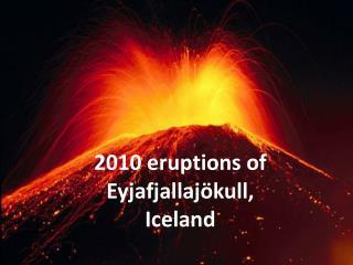 2010 eruptions of  Eyjafjallajökull , Iceland