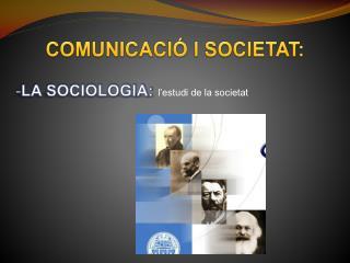 COMUNICACIÓ I SOCIETAT:
