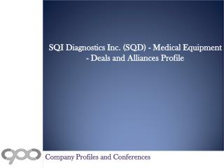 SQI Diagnostics Inc. (SQD) - Medical Equipment - Deals and A