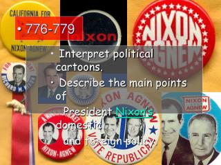 Interpret political cartoons.  Describe the main points of      President  Nixon's  domestic