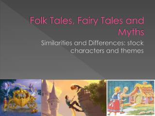 Folk Tales, Fairy Tales and Myths