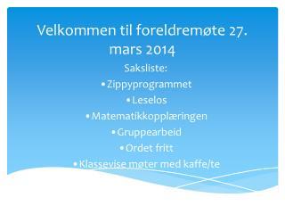 Velkommen til foreldremøte 27. mars 2014