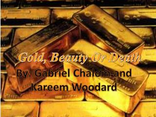 Gold, Beauty Or Death