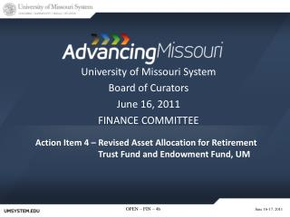 University of Missouri System Board of Curators June 16, 2011 FINANCE COMMITTEE