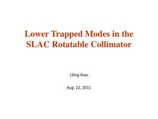 Lower Trapped Modes in the SLAC Rotatable Collimator