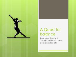 A Quest for Balance
