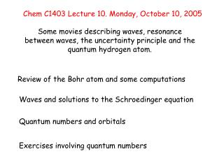 Chem C1403 Lecture 10. Monday, October 10, 2005
