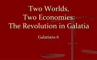 Two Worlds,  Two Economies: The Revolution in Galatia