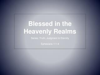 Blessed in the Heavenly Realms