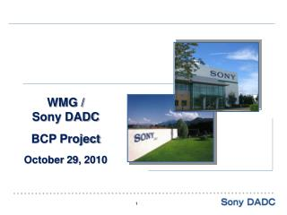 WMG / Sony DADC BCP Project October 29, 2010