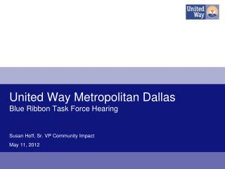 United Way Metropolitan  Dallas Blue Ribbon Task Force Hearing