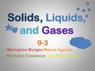 Solids , Liquids, and Gases
