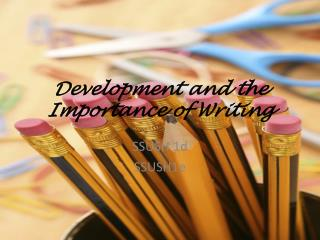 Development and the Importance of Writing