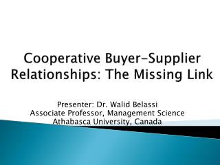 Cooperative Buyer-Supplier Relationships: The Missing Link