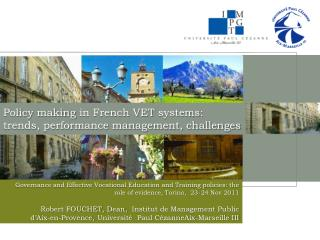 Policy  making  in French VET  systems : trends, performance management, challenges