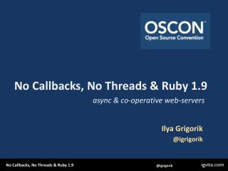 No Callbacks, No Threads & Ruby 1.9