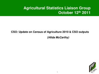 Agricultural Statistics Liaison Group October 12 th  2011
